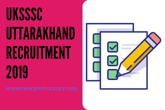 UKSSSC Uttarakhand Recruitment 2019