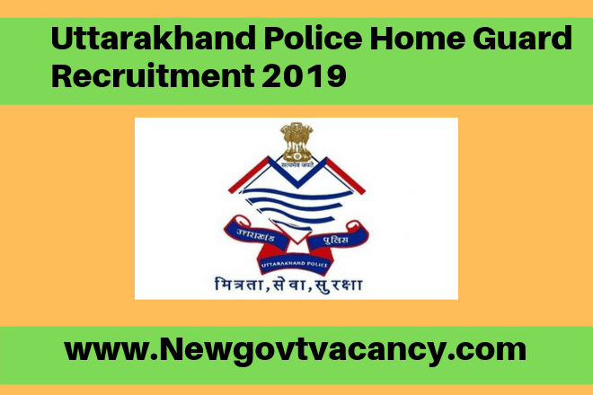 Uttarakhand Police Home Guard Recruitment 2019