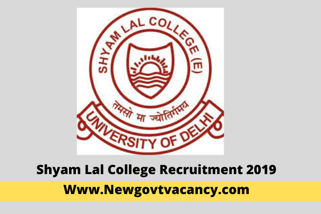 Shyam Lal College Recruitment 2019